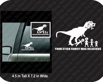 your stick family was delicious car decal Dinosaur eating stick family car decal vinyl stick family car decal dinosaur ate stick family