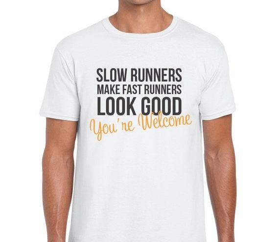 Slow Runners Make Fast Runner Look Good Tshirt Tee By Minttees