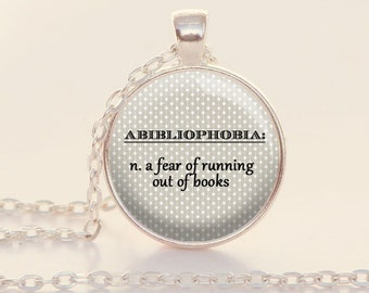 Abibliophobia - Fear of Running Out of Books - Book Lover - Reader - Reading  - Books - Library (B2002)