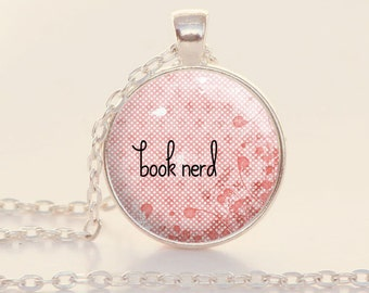 Book Nerd - Reader - Bookish - Quote Necklace - Book Lover - Librarian - Teacher (B4140)