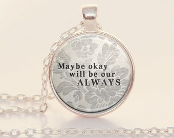 Okay Will Be Our Always - Book Quote Charm - The Fault in Our Stars - John Green (B2163)