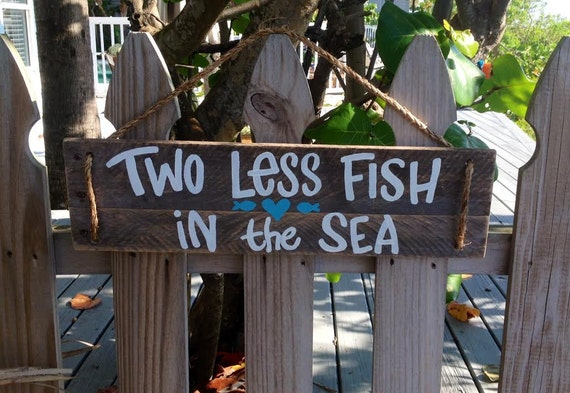 Beach wedding sign two less fish in the sea rustic pallet sign for Two less fish in the sea
