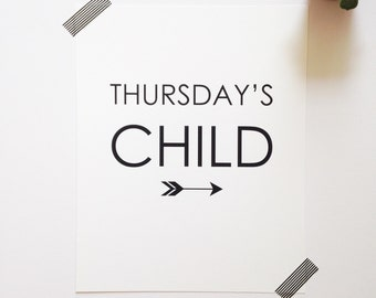 "Thursday's Child 8x10"" black and white print • quote poster • nursery decor • christening gift • monochrome wall art • unique birthday gift"