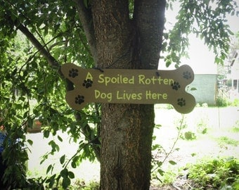 Large A Spoiled Rotten Dog Lives Here Sign