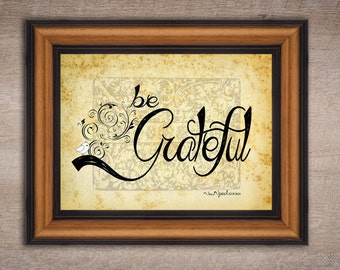 Be Grateful Wall Art: Gratitude, Thank You, Thanksgiving, Inspirational Digital Design Print ~ Ready to Frame