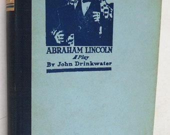 Abraham Lincoln A Play by Jon Drinkwater vintage book 1919 first ed history theatre Civil War theatre