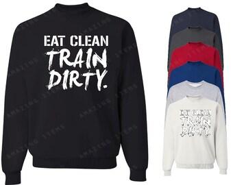 Eat Clean Train Dirty Crewneck Funny Gym Sweatshirts