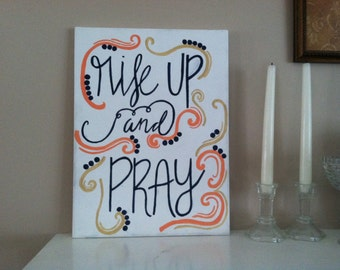 Rise Up and Pray Canvas Painting