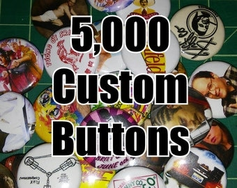 5,000 Custom 1 Inch Buttons
