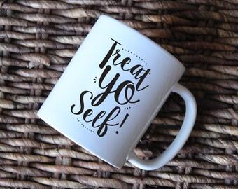 Treat Yo Self! mug | Gift | Coffee mug | Tea cup | Parks and Rec mug | Typography mug