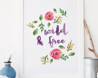 Wild & Free quote Typography  Floral Watercolour Art Print kids room decor