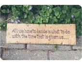 Tolkien Lord of the Rings Quote on Woodburned Plaque - Handmade to Order