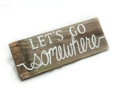 Let's Go Somewhere Pallet sign Adventure sign Traveling sign Outdoor Living Rustic home decor Wooden signs Dorm art Dorm signs Travel gift