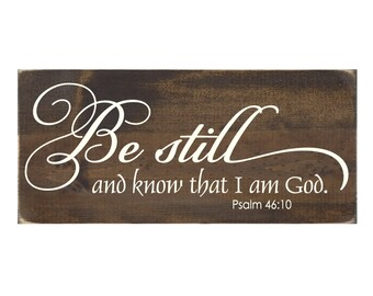 Rustic Wood Christian Sign Wall Hanging Home Decor - Be Still and Know that I Am God Psalm 46:10  (#1279)