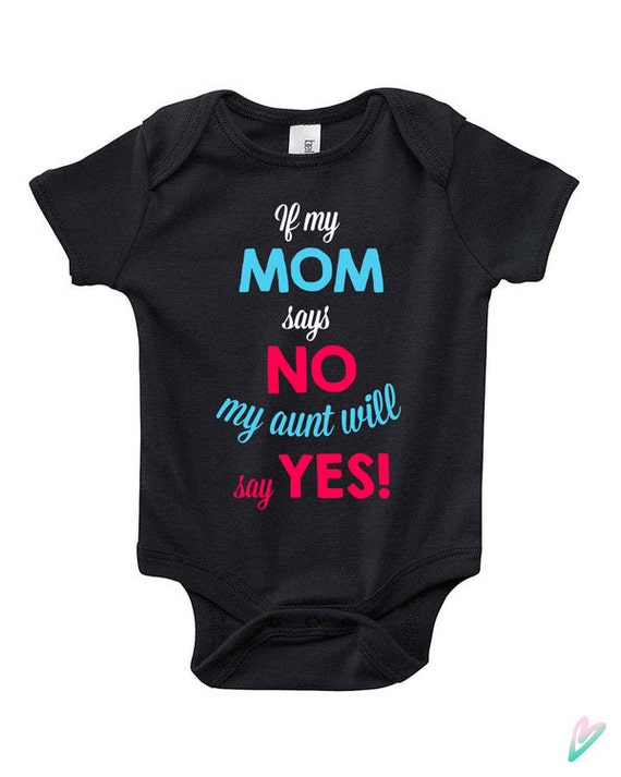 cute if my mom says no my aunt will say yes baby