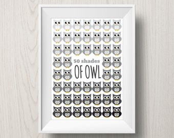 Fifty Shades of Owl | funny printable poster with 50 shades of grey owls | parody print | funny owl print | gift for her