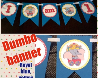 Dumbo Banner, 1st Birthday, High Chair Banner decoration, I am 1 Dumbo Banner, Birthday, Blue, Yellow, Red, or even Pink!
