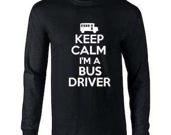 Keep Calm Im A Bus Driver Long Sleeve Shirt Bus Driver Shirt Long Sleeve Mens. Occupation Shirt. Bus Shirts. Bus Driver shirt.
