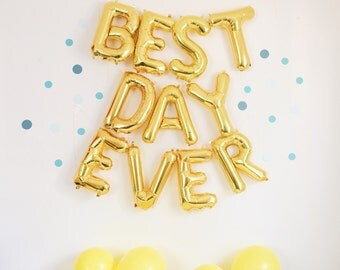 BEST DAY EVER balloons - gold mylar foil letter balloon banner kit