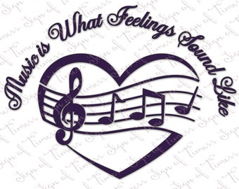 Music is What Feelings Sound Like, Heart, SVG, DFX, PNG, Cutting File, Silhouette, Cameo, Cricut, Cutting Machine, Vinyl