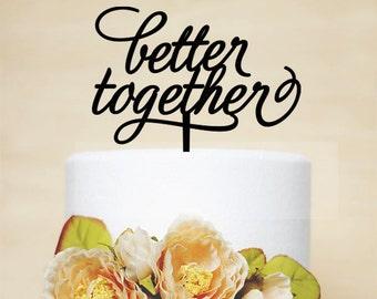 Better Together Cake Topper,Wedding Cake Topper,Custom Cake Topper,Wedding Decoration,Love Cake Topper-P044
