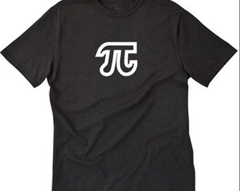 Pi T-shirt Geek Nerd Math Mathematics Internet Algebra 3.14 Tee Shirt