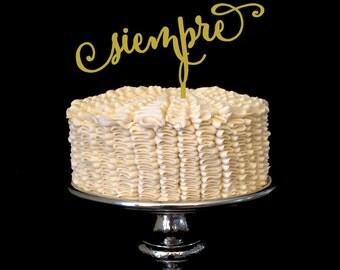 Siempre Wedding Cake Topper - Spanish