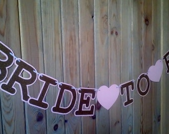 Bride To Be Banner - photo prop - bridal shower - wedding - gold decor