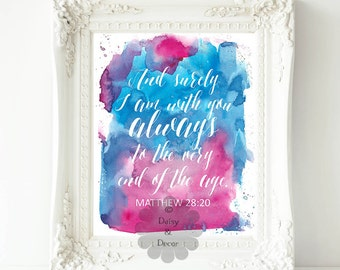 Matthew 28:20 Bible verse quote typography Scripture print wall decor calligraphy abstract art modern art wall decor verse I am with you