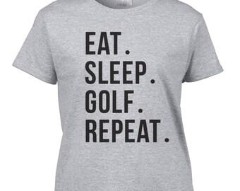 Golf T-shirt / Eat. Sleep. Golf. Repeat. Shirt / Golf Shirt / Sport Shirt / Golf Gift / instagram shirt / tumblr shirt / Golf Fan Gift / 203