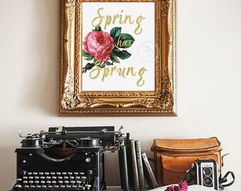 Art Print - Spring Has Sprung Floral Digital Printable Home Décor Wall Frame Art Gift 8 x 10