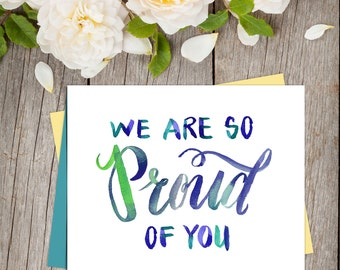 We Are So Proud Of You Quote Card. Graduate Printable, Encouraging Card Printable, Inspirational Card, Graduation Card Printable Art