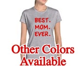 Best Mom Ever T-shirt 420GA Custom T-shirt Parents Day T-shirt Mother's Day T-shirt
