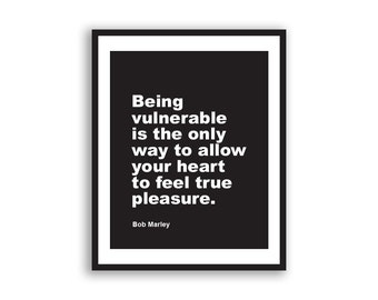Motivational Print, Words of Wisdom, Being Vulnerable Is The Only Way,Bob Marley Quote,Typography Print,Wall Art,Home Decor,Positive Quotes