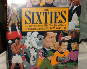 The Sixty's as reported by The New York Times Hard Cover Book - Copyright 1980