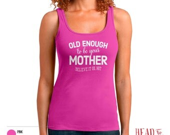 Mom Tank Top, Fit Mom Shirt, Mom Tank, Racerback Tank, Old Enough To Be Your Mom, Running Mom, Mom Birthday Gift, Womens Workout Tank