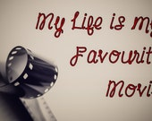 My Life is my Favourite Movie