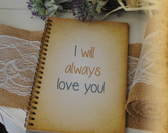 Journal Romance Love - I Will Always Love You, Custom Personalized Journals Vintage Style Book