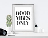Good Vibes Only, black and white printable, black and white, minimalist print, printable wall decor, apartment decor, gallery wall decor
