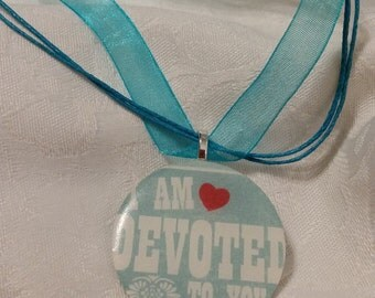I Am Devoted To You Pendant