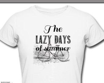 Iron On ~ The Lazy Days of Summer ~ Printable Digital Download for Iron on Transfer for T-Shirt, tote, fabric ~ Summer, Beach, Bike Vacation