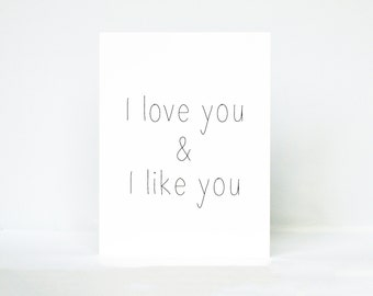 I love you & I like you typography quote greeting card | Inspired by Parks and Recreation