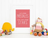 A Girl Without Freckles Is Like a Night Without Stars - Printable Nursery Art - Coral