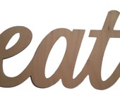 Unfinished Wooden eat sign, kitchen sign, unpainted wooden wall hanging
