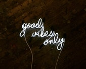 Good Vibes Only Neon Sign, Ready-Made