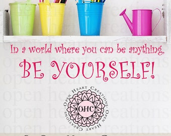 In a World Where You Can Be Anything Be Yourself Kids Wall Art Vinyl Wall Decal - Kids Children Playroom Art Display 10H X 36W Qt0304