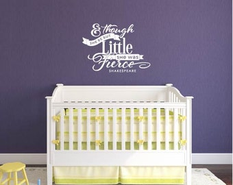 And Though She Be But Little She Was Fierce wall decal, Shakespeare quote, Nursery wall decor, Girl bedroom, gold vinyl lettering (W00090)
