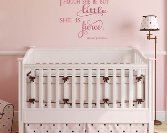 Though She Be But Little She Is Fierce wall decal, trendy vinyl decal, Shakespeare quote, Baby girl nursery, Girls bedroom Gold Decal MV0091