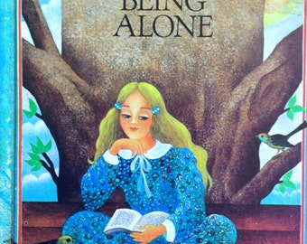 1981 I LIKE Being ALONE By Betty Ren Wright and Illustrated by Krystyna Stasiak