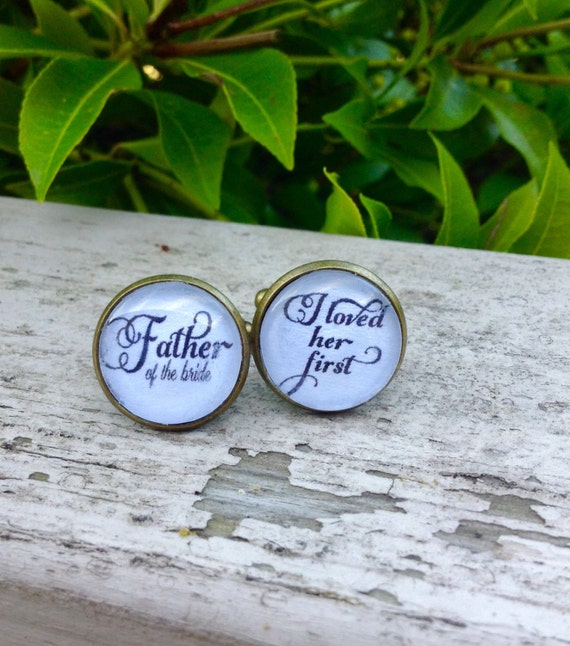 Wedding Cufflnks Father of the bride I loved her first